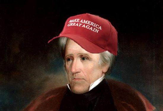 Andrew Jackson sporting popular Trump merchandise.