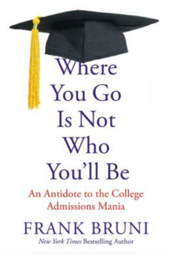 Frank+Bruni%27s+%22Where+You+Go+Is+Not+Who+You%27ll+Be%22+offers+insight+on+the+college+admissions+process.